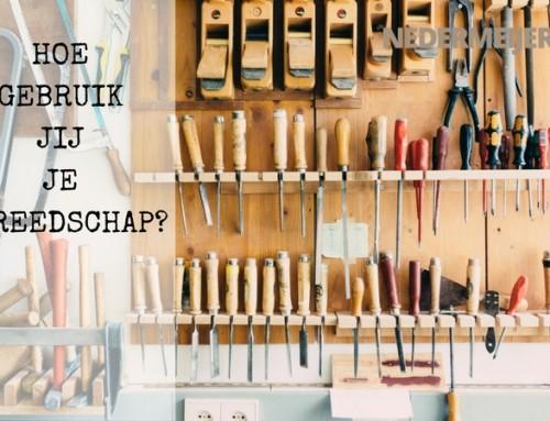 Hoe gebruik JIJ je gereedschap?